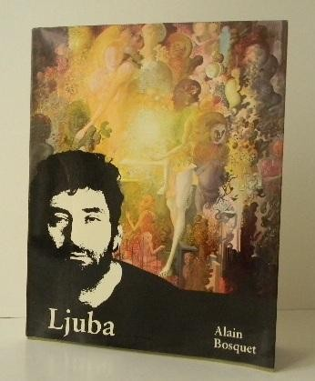 Alain Bosquet, Ljuba (Bruxelles, La Connaissance, 1974)