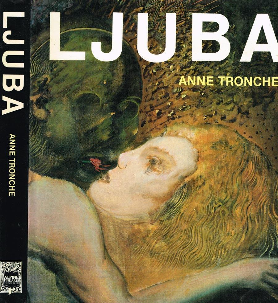 Anne Tronche, Ljuba, (New York, Alpine Fine Arts, 1980)