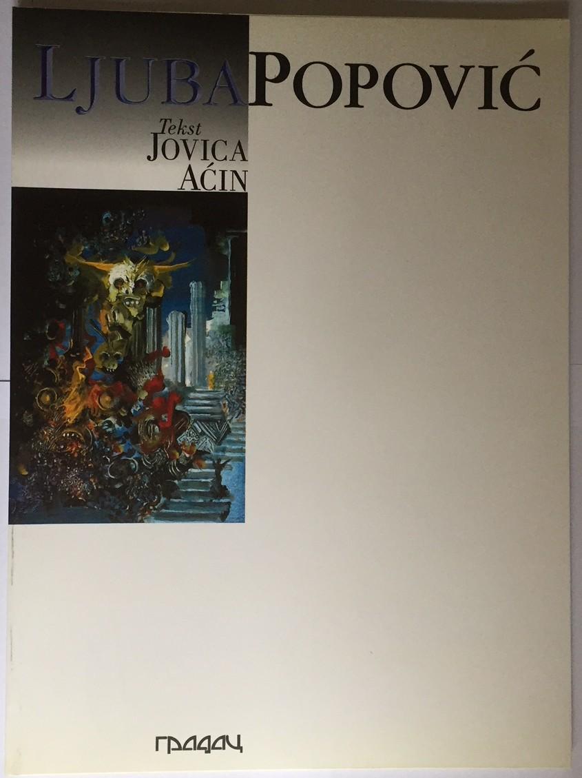 Jovica Aćin, Ljuba Popović – Odiseja jedne senke -Čačak-Beograd, Umetničko Društvo Gradac, 2000)