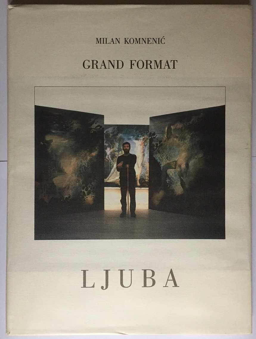 Milan Komnenić, Ljuba – Grand format, texte en français - Pančevo, Ž. IvaniševićAgencija Valjevac, 2006