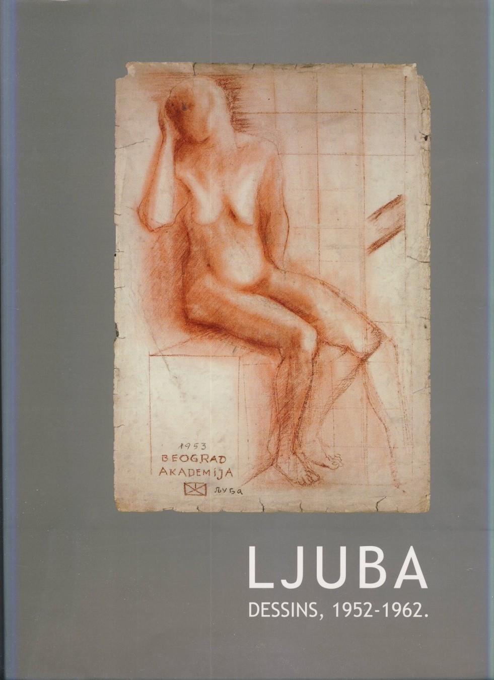 Milenko Radovic, Ljuba – Dessins 1958 – 1962, texte en français (Valjevo, Agencija Valjevac, 2010)