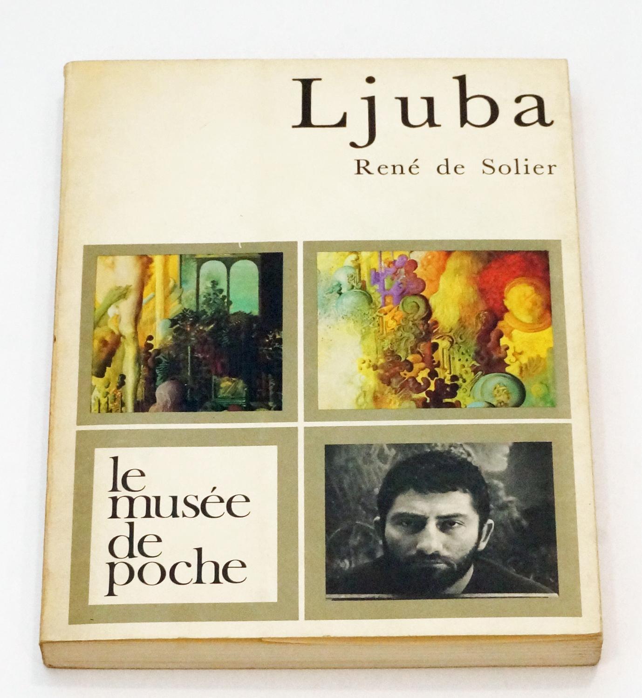 René de Solier, Ljuba (Paris, Le Musée de Poche, 1971)